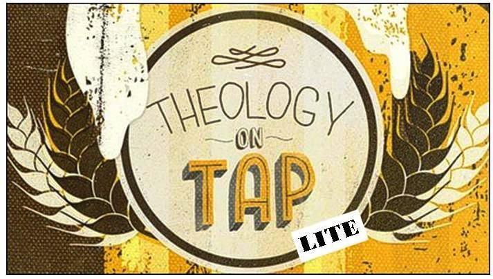 Theology on Tap Lite